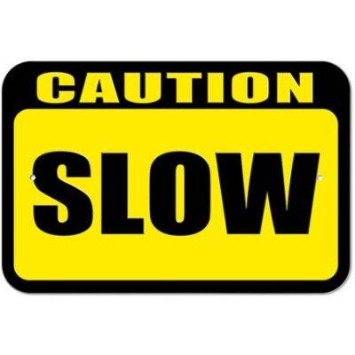Caution--Slow